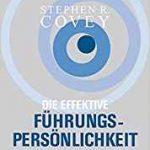 Fachbuch: Stephen R. Covey - Die effektive Führungspersönlichkeit